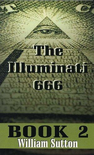 Illuminati 666 {BOOK 2}: Sutton, William Josiah {Compiled By}