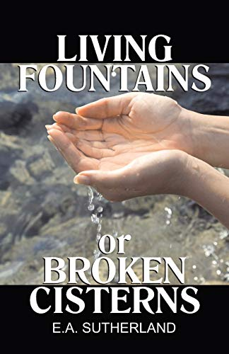 9781572580244: Living Fountains or Broken Cisterns: An educational problem for Protestants
