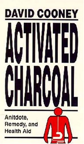 9781572580473: Activated Charcoal: Antidote, Remedy, and Health Aid by David O Cooney (1995-09-02)