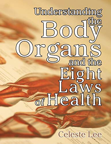 9781572580756: Understanding the Body Organs & The Eight Laws of Health