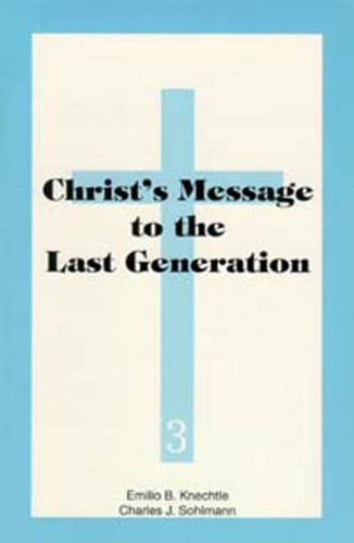 9781572580848: Christ's Message to the Last Generation (Adventist Laymen's League Crusade for Christ Bible study guides)