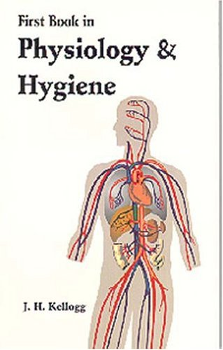 First Book in Physiology and Hygiene: John Harvey Kellogg MD