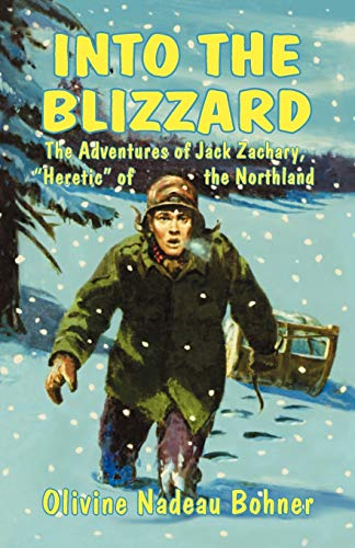 Into the Blizzard : The Adventures of: Olivine Nadeau Bohner;