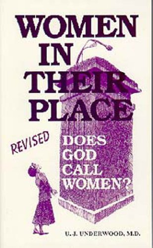 Women in Their Place: Does God Call Women?: Una J. Underwood