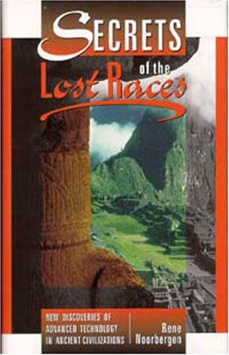 9781572581982: Secrets of the Lost Races: New Discoveries of Advanced Technology in Ancient Civilizations