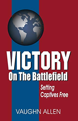 9781572582279: Victory on the Battlefield: Setting Captives Free