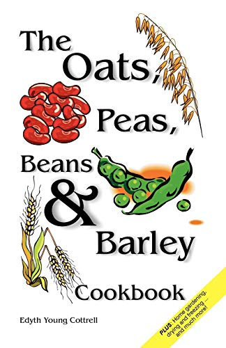 9781572582613: The Oats, Peas, Beans & Barley Cookbook