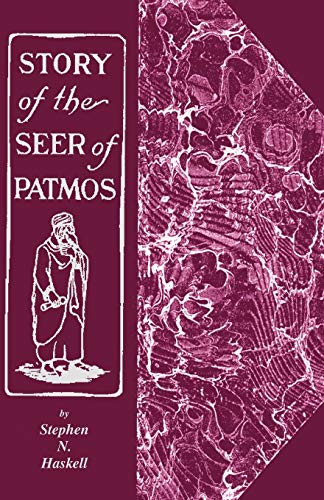 Story of the Seer of Patmos: Stephen N Haskell