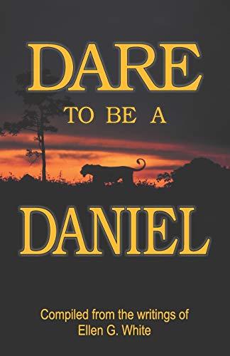 9781572582897: Dare to Be a Daniel