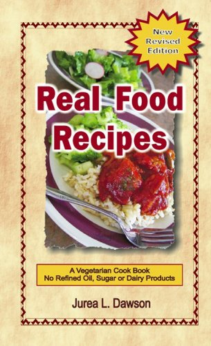 Real food recipes by jurea dawson abebooks real food recipes jurea l dawson forumfinder Choice Image