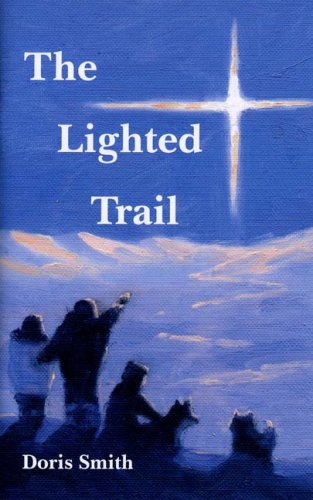 Lighted Trail, The (157258520X) by Doris Smith