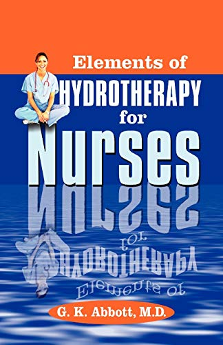 9781572585218: Elements of Hydrotherapy for Nurses