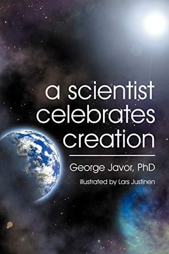 A Scientist Celebrates Creation: George T Javor