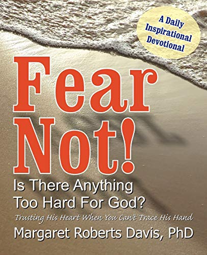 Fear Not Is There Anything Too Hard for God?: Margaret Davis