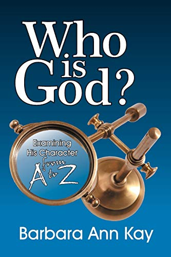 9781572589582: Who Is God? Examining His Character from A to Z