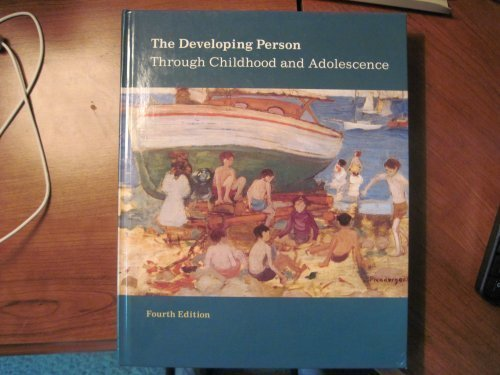 The Developing Person Through Childhood and Adolescence: Kathleen Stassen Berger,