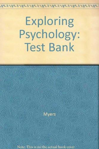 9781572590540: Exploring Psychology: Test Bank