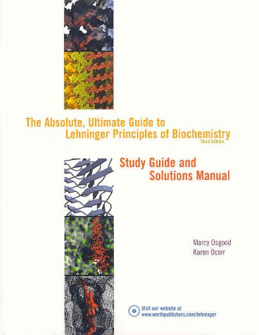 The Absolute, Ultimate Guide to Lehninger Principles of Biochemistry, Third Edition, Study Guide ...