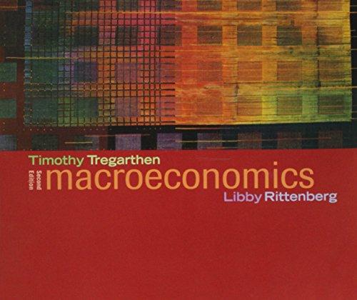 Macroeconomics; 2nd Edition: Tregarthen, Timothy; Rittenberg, Libby