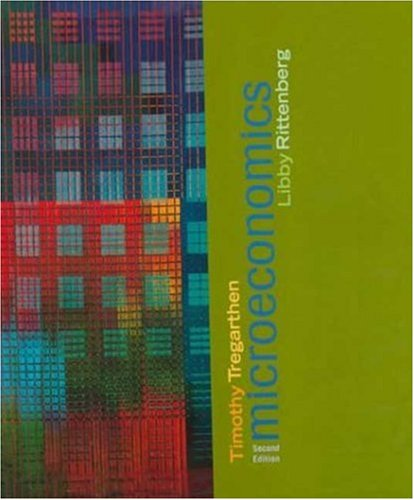 Microeconomics, Second Edition: Timothy Tregarthen, Libby