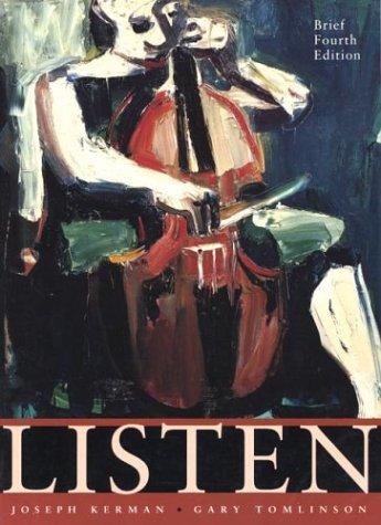 Listen-- Brief Fourth Edition: Joseph Kerman, Gary Tomlinson