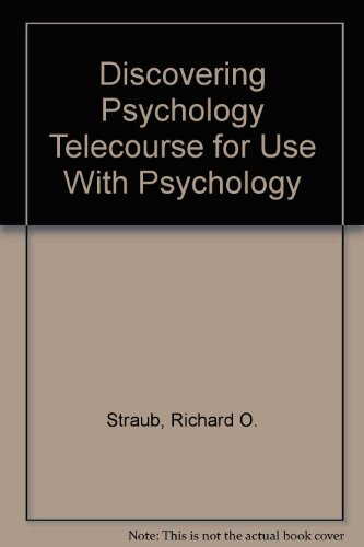Discovering Psychology Telecourse for Use With Psychology: Straub, Richard O.; Myers, David G.