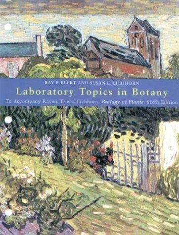 Laboratory Topics in Botany: to Accompany Raven,: Evert, Ray F.;