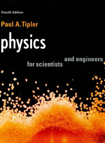 Physics, for Scientists and Engineers : International: Paul A. Tipler