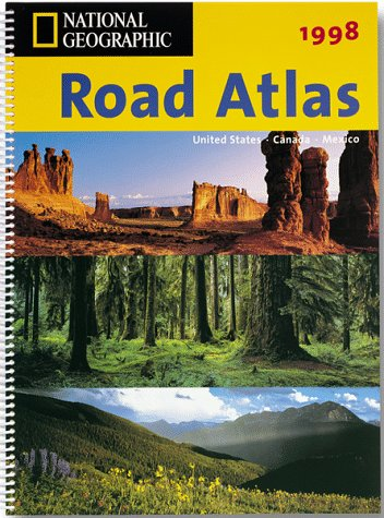 9781572622227: National Geographic Road Atlas 1998: United States Canada Mexico
