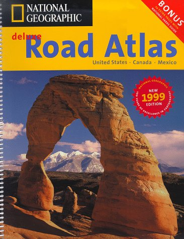 9781572624009: National Geographic 1999 Deluxe Road Atlas: United States, Canada, Mexico (National Geographic Road Atlas)