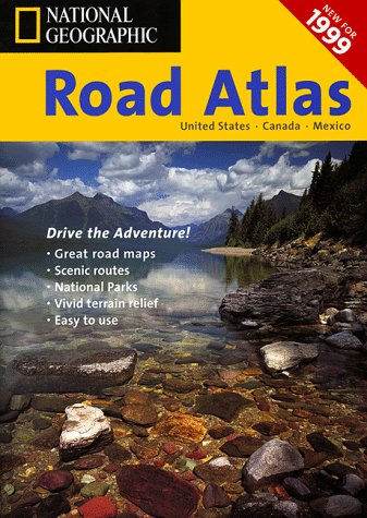 National Geographic 1999 Road Atlas: United States, Canada, Mexico (NG road atlases): National ...