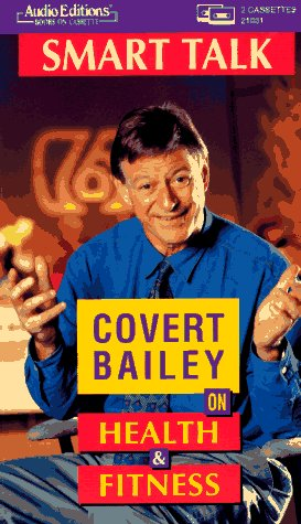 Smart Talk on Health and Fitness: Bailey, Covert