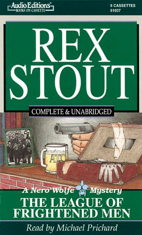 The League of Frightened Men (Nero Wolfe Mysteries): Stout, Rex