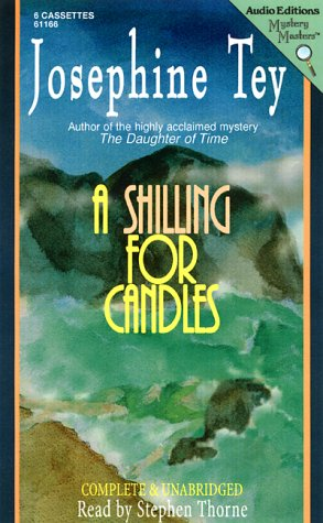 A Shilling for Candles: Tey, Josephine