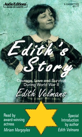 Edith's Story: Courage, Love and Survival During WWII: Edith Van-Hessen Velmans