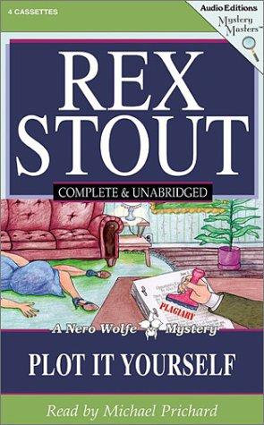 Plot It Yourself (Nero Wolfe Mysteries): Stout, Rex