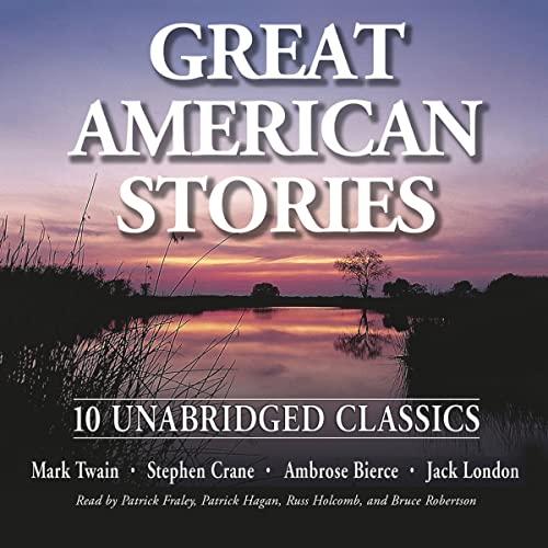 Great American Stories: Ten Unabridged Classics: Crane, Stephen, Bierce,