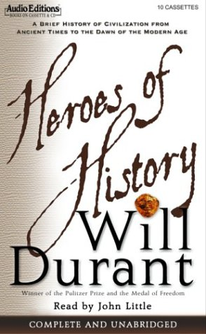 9781572703438: Heroes of History: A Brief History of Civilization from Ancient Times to the Dawn of the Modern Age
