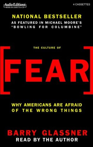 9781572703537: The Culture of Fear: Why Americans Are Afraid of the Wrong Things
