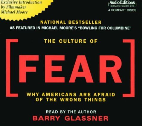 9781572703544: The Culture of Fear: Why Americans Are Afraid of the Wrong Things