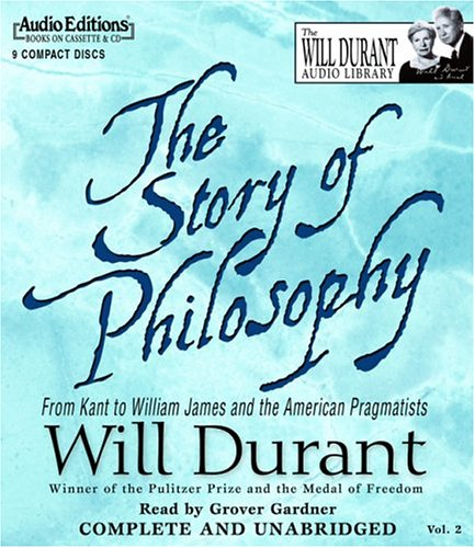 9781572704206: The Story Of Philosophy: From Kant To William James And The American Pragmatists
