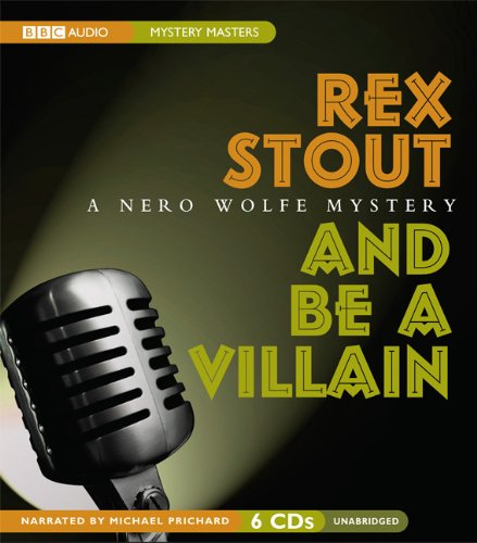 9781572704985: And Be a Villain: A Nero Wolfe Mystery (Nero Wolfe Mysteries)