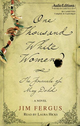 One Thousand White Women: The Journals of May Dodd (1572705264) by Jim Fergus