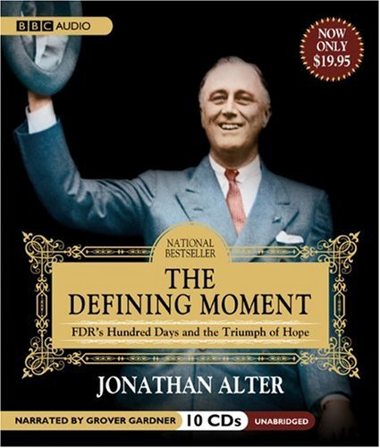 9781572705531: The Defining Moment: FDRs Hundred Days and the Triumph of Hope