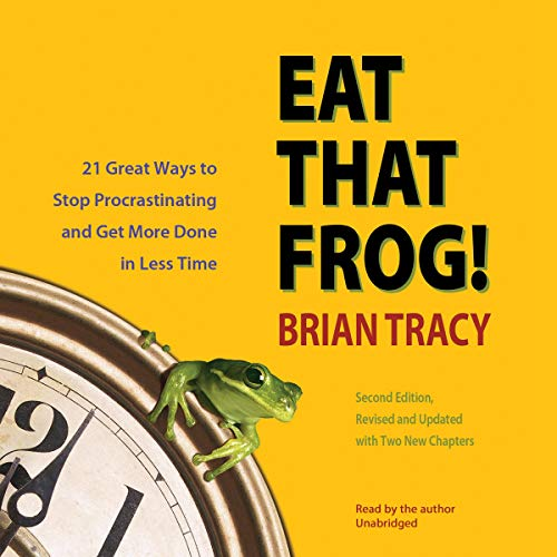 Eat That Frog! 21 Great Ways to
