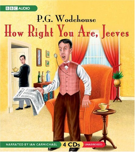 How Right You Are, Jeeves: Wodehouse, P. G.