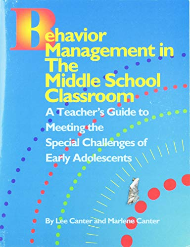 9781572710030: Behavior Management in the Middle School Classroom: A Teacher's Guide to Meeting the Special Challenges of Early Adolescents