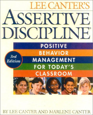 Assertive Discipline : Positive Behavior Management for: Lee Canter; Marlene
