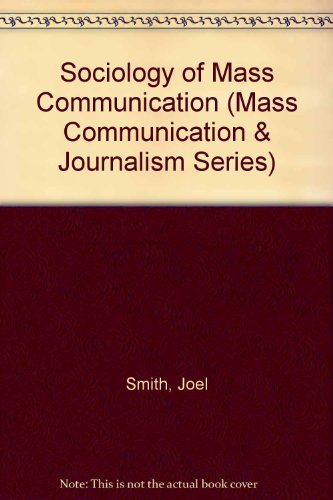 Understanding the Media: A Sociology of Mass Communication (The Hamptom Press Communication, Mass Communications and Journalism) (1572730056) by Smith, Joel