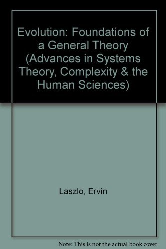 Evolution: The General Theory (Advances in Systems Theory, Complexity & the Human Sciences) (9781572730526) by Laszlo, Ervin